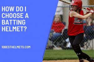 How Do I Choose A Batting Helmet